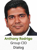 Anthony Rodrigo - Group CIO, Dialog