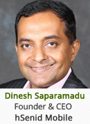 Dinesh Saparamadu - Founder & CEO, hSenid Mobile