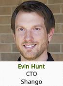 Evin Hunt - CTO, Shango