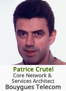 Patrice Crutel - Core Network and Services Architect, Bouygues Telecom
