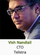 Vish Nandlall - CTO, Telstra